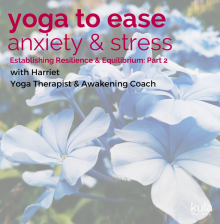 Yoga and anxiety Part 2